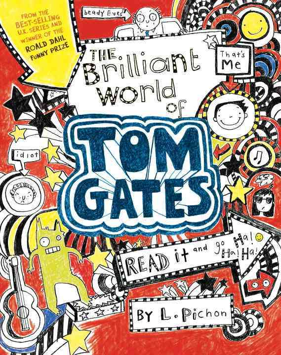 The Brilliant World of Tom Gates By Pichon, Liz/ Pichon, Liz (ILT)