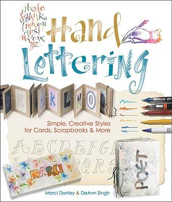 Hand Lettering By Donley, Marci/ Singh, Deann